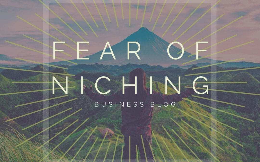 How to overcome your fear of creating a niche