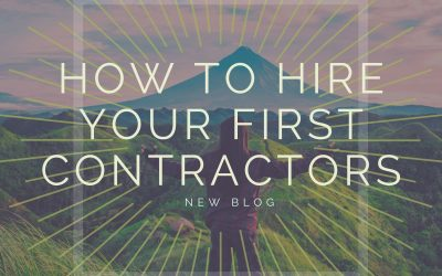 How to Hire Your First Contractors to Expand Your Team