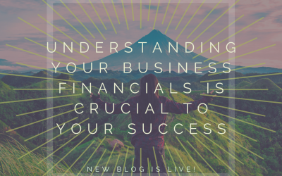 Understanding Your Business Financials Is Crucial To Your Success